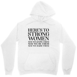 Here's To Strong Women Poste Unisex Hoodie Designed By Cuser2397