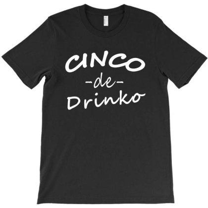 Cinco De Drinko 2020 T-shirt Designed By Faical