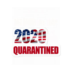 Memorial Day 2020 Quarantine Sticker Designed By Elegance99