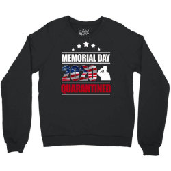 memorial day 2020 quarantine Crewneck Sweatshirt | Artistshot