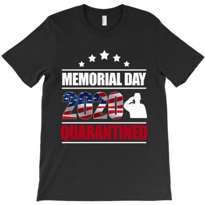 Memorial Day 2020 Quarantine T-shirt Designed By Elegance99