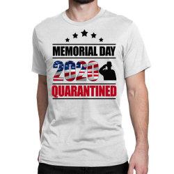 Memorial Day 2020 Quarantine Classic T-shirt Designed By Elegance99