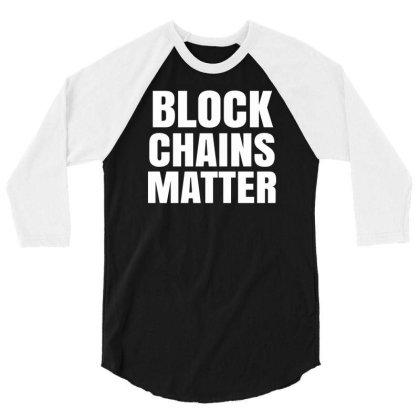 Block Chains Matter 3/4 Sleeve Shirt Designed By Vanotees