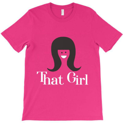That Girl T-shirt Designed By Cuser2397