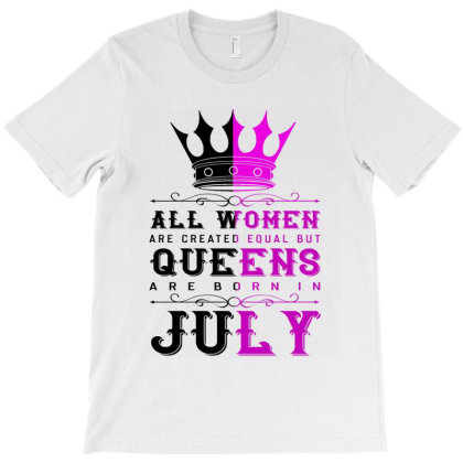 Queens Are Born In July Birthday Month Quote 2020 T-shirt Designed By Faical