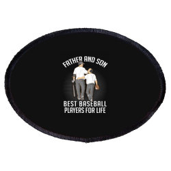 Father And Son Best Basebal Players For Life Oval Patch Designed By Hoainv