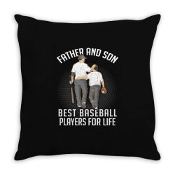 father and son best basebal players for life Throw Pillow | Artistshot