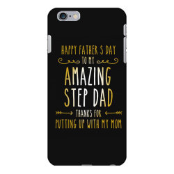happy father's day to my amazing step dad thanks for putting up with m iPhone 6 Plus/6s Plus Case | Artistshot