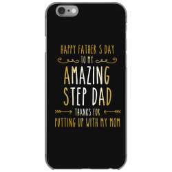 happy father's day to my amazing step dad thanks for putting up with m iPhone 6/6s Case | Artistshot