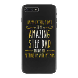 happy father's day to my amazing step dad thanks for putting up with m iPhone 7 Plus Case | Artistshot