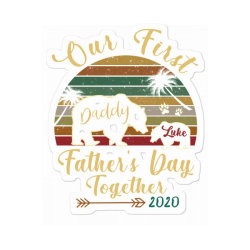 Our First Father's Day Together Sticker Designed By Hoainv