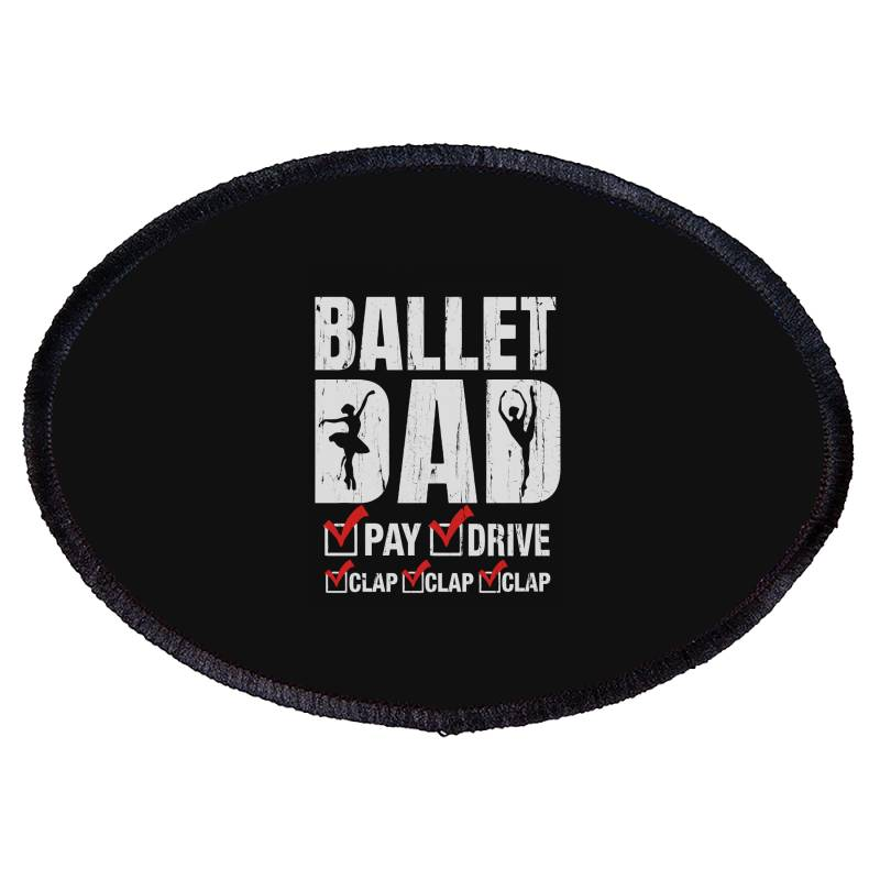 Ballet Dad Father's Day Gift Oval Patch   Artistshot