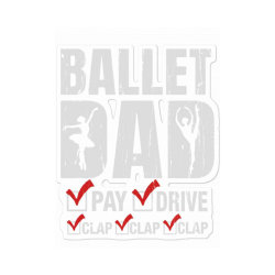 Ballet Dad Father's Day Gift Sticker Designed By Hoainv
