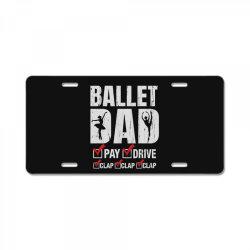 ballet dad father's day gift License Plate   Artistshot