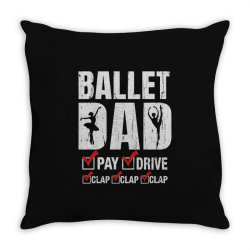 ballet dad father's day gift Throw Pillow   Artistshot