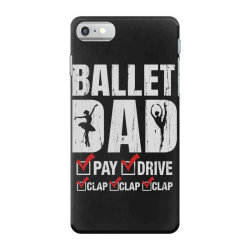 ballet dad father's day gift iPhone 7 Case   Artistshot