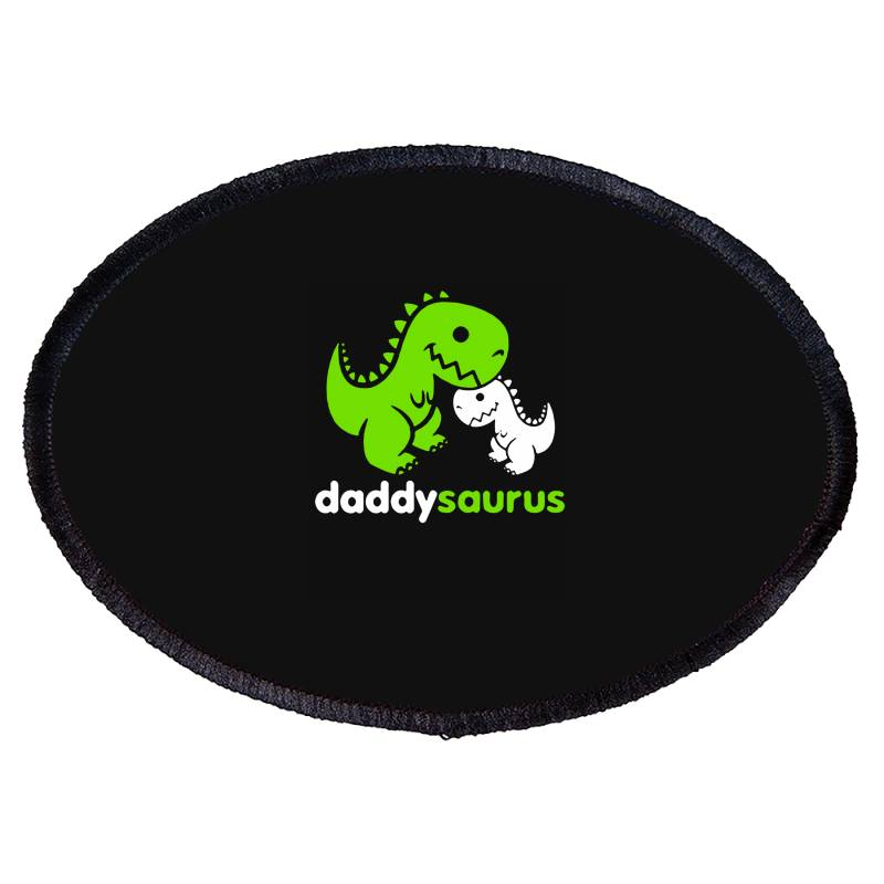Daddy Saurus Father's Day Gift Oval Patch   Artistshot