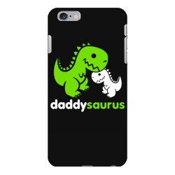 daddy saurus father's day gift iPhone 6 Plus/6s Plus Case | Artistshot