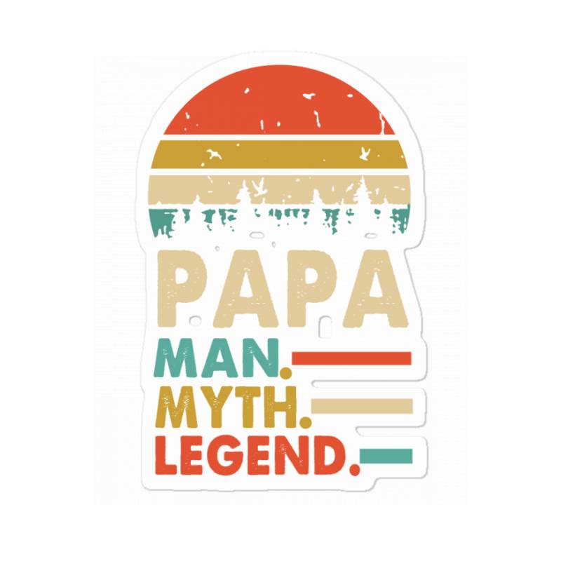 Papa The Man The Myth The Legend   Father's Day Gift 2 Sticker | Artistshot