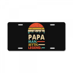 papa the man the myth the legend   father's day gift 2 License Plate | Artistshot