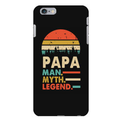 papa the man the myth the legend   father's day gift 2 iPhone 6 Plus/6s Plus Case | Artistshot