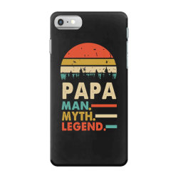 papa the man the myth the legend   father's day gift 2 iPhone 7 Case | Artistshot