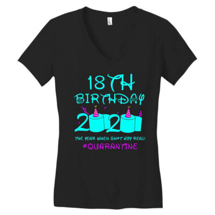 18th Birthday 2020 The Year When Shit Got Real Quarantine Women's V-neck T-shirt Designed By Coolkids