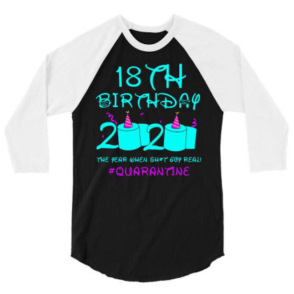 18th Birthday 2020 The Year When Shit Got Real Quarantine 3/4 Sleeve Shirt Designed By Coolkids