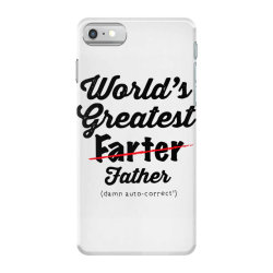 world's greatest farter   funny dad   father's day gift   dad joke iPhone 7 Case | Artistshot
