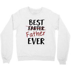 father'sday gift   best father ever Crewneck Sweatshirt | Artistshot