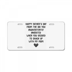 happy father's day from the kid you inavertently when you decided to s License Plate   Artistshot