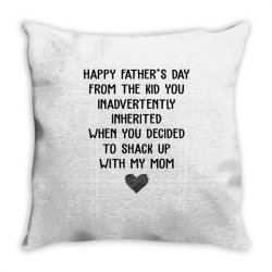 happy father's day from the kid you inavertently when you decided to s Throw Pillow   Artistshot