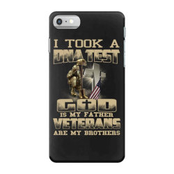 i took a dna test god is my father veterans are my brothers iPhone 7 Case | Artistshot