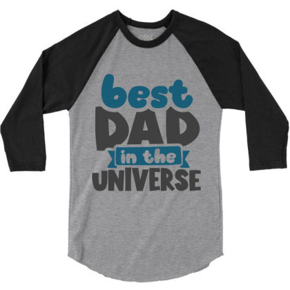 Best Dad In The Universe 3/4 Sleeve Shirt Designed By Qudkin