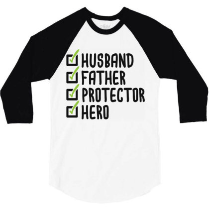 Husband Father Protector Hero 3/4 Sleeve Shirt Designed By Qudkin