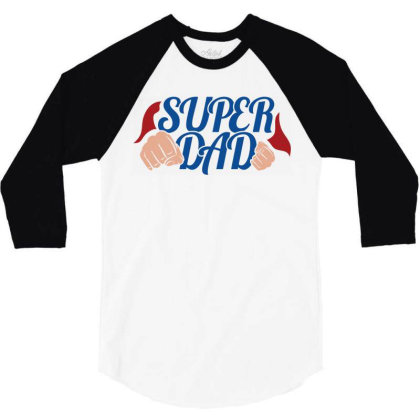 Super Dad 3/4 Sleeve Shirt Designed By Qudkin