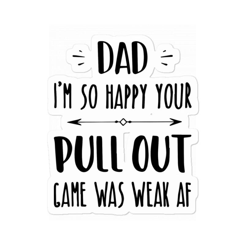 Pull Out Game Weak Mug Father's Day Gift Sticker | Artistshot
