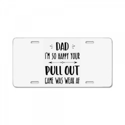pull out game weak mug father's day gift License Plate | Artistshot