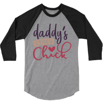 Daddy's Other Chick 3/4 Sleeve Shirt Designed By Qudkin