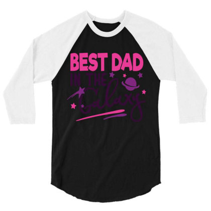 Best Dad In The Galaxy 3/4 Sleeve Shirt Designed By Qudkin
