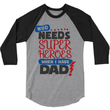 Super Hero Dad 3/4 Sleeve Shirt Designed By Qudkin