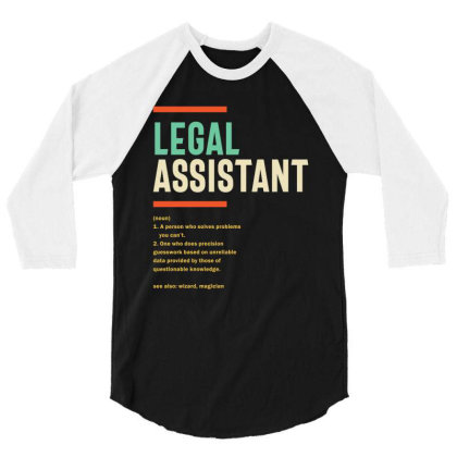 Legal Assistant Definition 3/4 Sleeve Shirt Designed By Cidolopez
