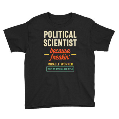 Political Scientist Official Job Title Youth Tee Designed By Cidolopez
