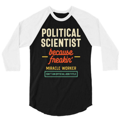 Political Scientist Official Job Title 3/4 Sleeve Shirt Designed By Cidolopez
