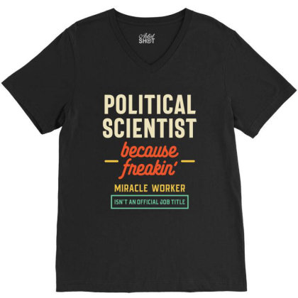 Political Scientist Official Job Title V-neck Tee Designed By Cidolopez