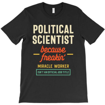 Political Scientist Official Job Title T-shirt Designed By Cidolopez
