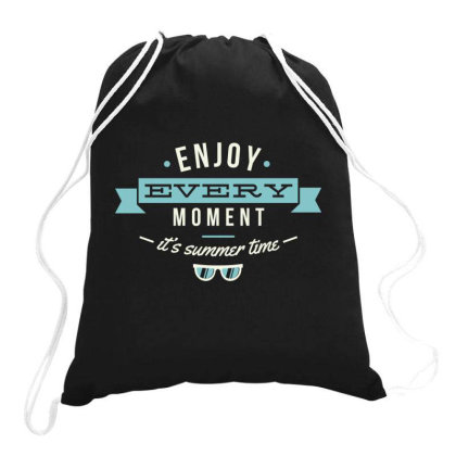 Enjoy Every Moment It Is Summer Time Drawstring Bags Designed By Estore
