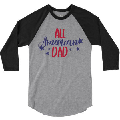 All American Dad 3/4 Sleeve Shirt Designed By Qudkin