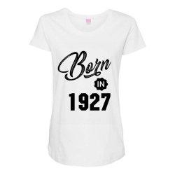 Born in 1927 Maternity Scoop Neck T-shirt | Artistshot