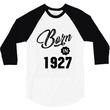 Born In 1927 3/4 Sleeve Shirt Designed By Chris Ceconello
